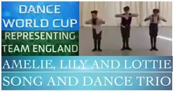 Well done Lily, Lottie and Amelie for winning a place on Team England for their Song & Dance!